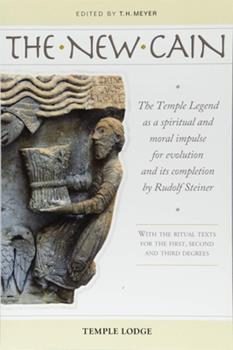 Paperback The New Cain: The Temple Legend as a Spiritual and Moral Impulse for Evolution and Its Completion by Rudolf Steiner: With the Ritual Book