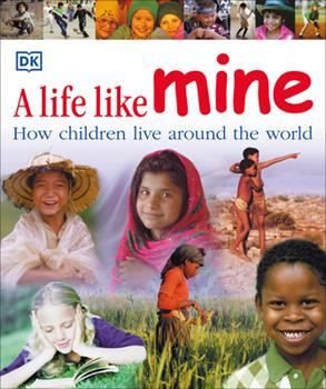 A Life Like Mine - Book  of the Children Just Like Me