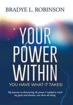 Hardcover Your Power Within, You Have What It Takes! Book