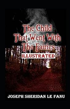 Paperback The Child That Went With The Fairies Illustrated Book