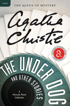 The Under Dog and Other Stories - Book #29 of the Hercule Poirot