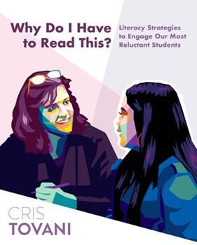 Why Do I Have to Read This?: Literacy Strategies to Engage Our Most Reluctant Students 1625311516 Book Cover