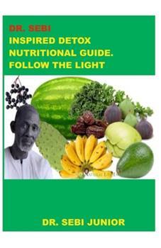 Paperback Dr. Sebi Inspired Detox Nutritional Guide. Follow the Light Book