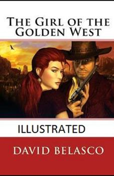 Paperback The Girl of the Golden West Illustrated Book