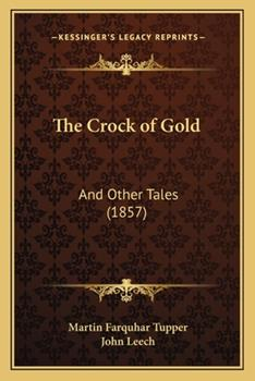 Paperback The Crock of Gold : And Other Tales (1857) Book