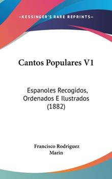 Hardcover Cantos Populares V1: Espanoles Recogidos, Ordenados E Ilustrados (1882) Book
