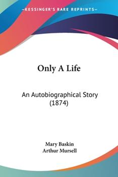 Paperback Only A Life: An Autobiographical Story (1874) Book