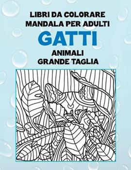 Paperback Libri da colorare Mandala per adulti - Grande taglia - Animali - Gatti [Italian] Book