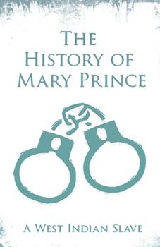 The History of Mary Prince - A West Indian Slave: With the Supplement, The Narrative of Asa-Asa, A Captured African 1528715411 Book Cover