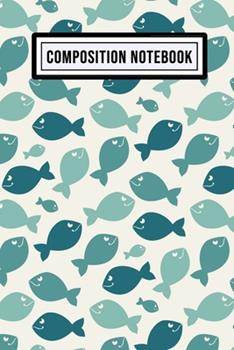 Paperback Fish College Ruled Composition Notebook : Fish Blank College Ruled Composition Notebook - 110 Pages - Pocket Size 6x9 Book