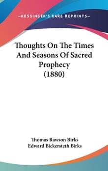 Hardcover Thoughts on the Times and Seasons of Sacred Prophecy Book