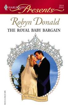The Royal Baby Bargain (By Royal Command, #3) - Book #3 of the By Royal Command