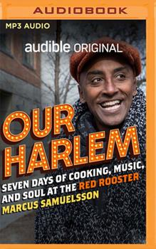 Our Harlem: Seven Days of Cooking, Music and Conversation at the Red Rooster 1713521067 Book Cover