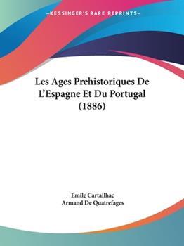Paperback Les Ages Prehistoriques de L'Espagne et du Portugal Book