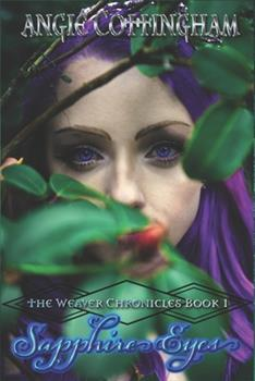 Paperback Sapphire Eyes: The Weaver Chronicles Book 1 Book