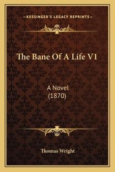 Paperback The Bane of a Life V1: A Novel (1870) Book