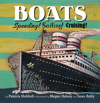 Boats: Speeding! Sailing! Cruising! (Things That Go! Series (Book 5)) - Book  of the Things that Go!