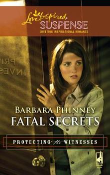 Fatal Secrets - Book #5 of the Protecting the Witnesses