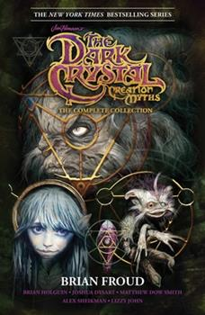 Jim Henson's The Dark Crystal Creation Myths: The Complete Collection - Book  of the Dark Crystal
