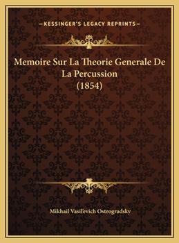 Hardcover Memoire Sur la Theorie Generale de la Percussion Book