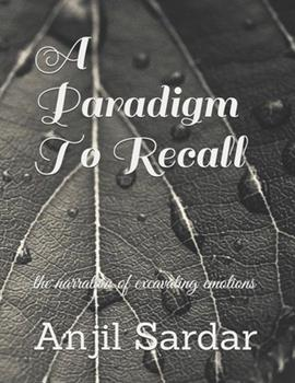 Paperback A Paradigm To Recall: narration of excavating emotions [Large Print] Book