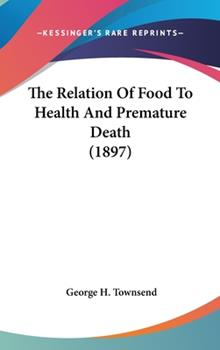 Hardcover The Relation of Food to Health and Premature Death Book