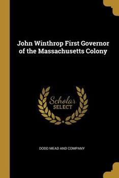 Paperback John Winthrop First Governor of the Massachusetts Colony Book