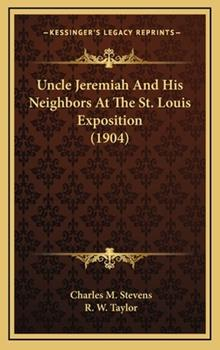 Hardcover Uncle Jeremiah and His Neighbors at the St Louis Exposition Book
