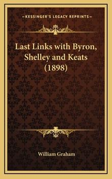 Hardcover Last Links with Byron, Shelley and Keats Book