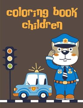Paperback Coloring Book Children : Children Coloring and Activity Books for Kids Ages 3-5, 6-8, Boys, Girls, Early Learning Book