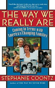 Paperback The Way We Really Are : Coming to Terms with America's Changing Families Book