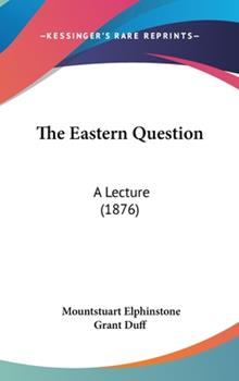 Hardcover The Eastern Question : A Lecture (1876) Book