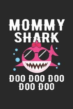 Paperback Mommy Shark Doo Doo Doo Doo Doo : Mommy Shark Doo Doo Funny Kids Video Baby Daddy Journal/Notebook Blank Lined Ruled 6x9 100 Pages Book