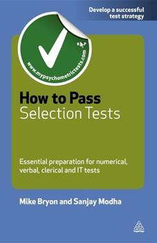 Paperback How to Pass Selection Tests: Essential Preparation for Numerical Verbal Clerical and It Tests Book