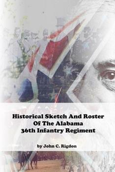 Paperback Historical Sketch And Roster Of The Alabama 36th Infantry Regiment Book