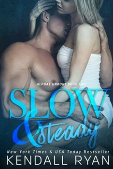 Slow & Steady - Book #2 of the Alphas Undone