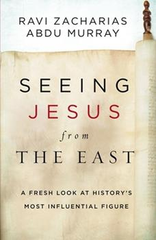 Hardcover Seeing Jesus from the East : A Fresh Look at History's Most Influential Figure Book