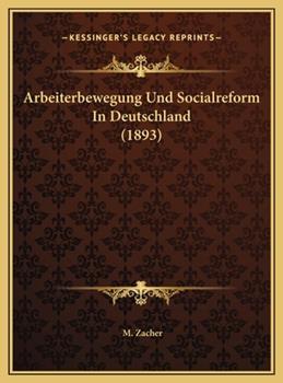 Hardcover Arbeiterbewegung und Socialreform in Deutschland Book