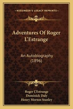 Paperback Adventures of Roger L'Estrange : An Autobiography (1896) Book