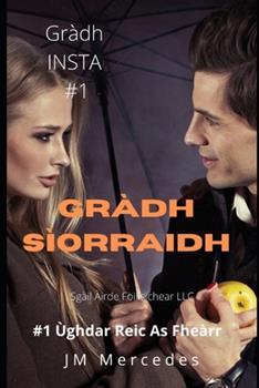 Paperback Gràdh Sìorraidh (INSTA LAOIDH ALPHA ROMANCE) (Scots Gaelic Edition) [Scots_Gaelic] Book