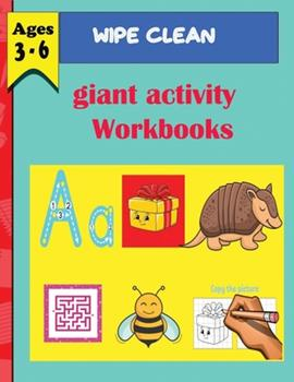 Paperback Wipe Clean Giant Activity Workbook (ages 3 -6) : Write-On Wipe-off Fun to Learn Activity Books Book