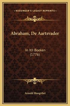 Hardcover Abraham, De Aartsvader: In XII Boeken (1776) Book