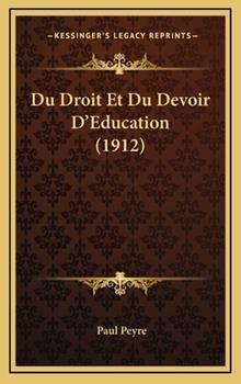 Hardcover Du Droit et du Devoir D'Education Book