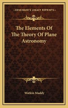 Hardcover The Elements of the Theory of Plane Astronomy Book