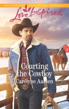 Courting the Cowboy - Book #1 of the Cowboys of Cedar Ridge