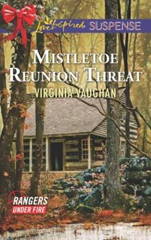 Mistletoe Reunion Threat - Book #4 of the Rangers Under Fire