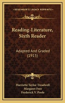 Hardcover Reading-Literature, Sixth Reader : Adapted and Graded (1915) Book