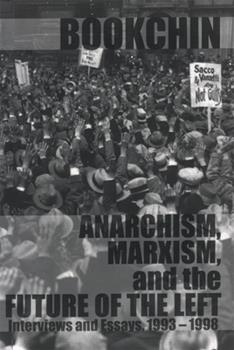 Paperback Anarchism, Marxism and the Future of the Left : Interviews and Essays, 1993-1998 Book