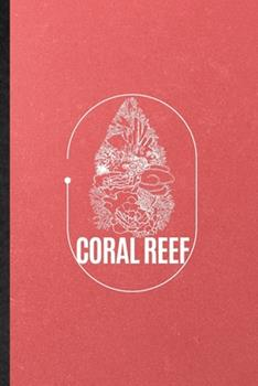 Paperback Coral Reef : Lined Notebook for Diver Coral Reef Turtle. Funny Ruled Journal for Shellfish Starfish. Unique Student Teacher Blank Composition/ Planner Great for Home School Office Writing Book