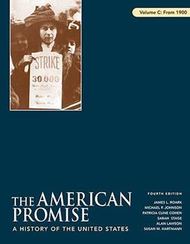 The American Promise: A History of the United States, Volume C: From 1900 0312470010 Book Cover